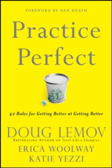 Practice Perfect : 42 Rules for Getting Better at Getting Better, Hardback