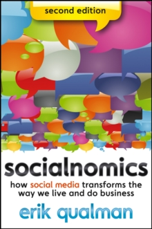 Socialnomics, Second Edition : How Social Media Transforms the Way We Live and Do Business, Paperback Book