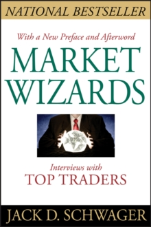 Market Wizards : Interviews with Top Traders, Paperback Book