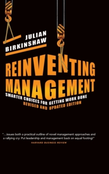 Reinventing Management : Smarter Choices for Getting Work Done, Hardback