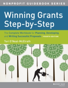 Winning Grants Step by Step : The Complete Workbook for Planning, Developing and Writing Successful Proposals, Paperback Book