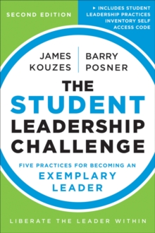The Student Leadership Challenge : Five Practices for Becoming an Exemplary Leader, Paperback