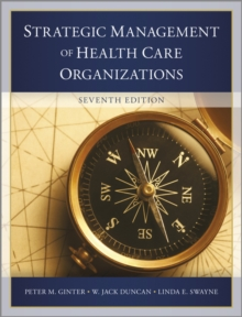 The Strategic Management of Health Care Organizations, Hardback