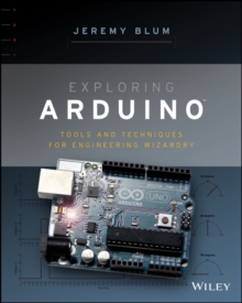 Exploring Arduino : Tools and Techniques for Engineering Wizardry, Paperback