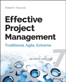Effective Project Management : Traditional, Agile, Extreme, Paperback