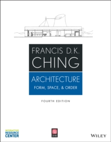 Architecture : Form, Space, and Order, Paperback
