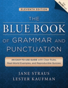 The Blue Book of Grammar and Punctuation : An Easy-to-use Guide with Clear Rules, Real-world Examples, and Reproducible Quizzes, Paperback
