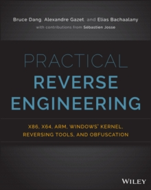 Practical Reverse Engineering : X86, X64, Arm, Windows Kernel, Reversing Tools, and Obfuscation, Paperback