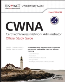 CWNA : Certified Wireless Network Administrator Official Study Guide: Exam CWNA-106, Paperback