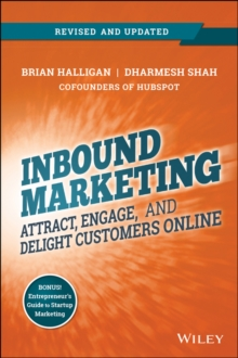 Inbound Marketing : Attract, Engage, and Delight Customers Online, Paperback