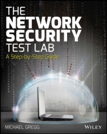 The Network Security Test Lab : A Step-by-Step Guide, Paperback Book