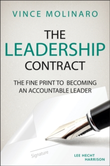 The Leadership Contract : The Fine Print to Becoming an Accountable Leader, Hardback