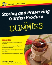Storing and Preserving Garden Produce For Dummies, Paperback