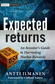 Expected Returns : An Investor's Guide to Harvesting Market Rewards, Hardback