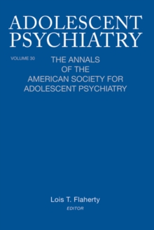 Image of Adolescent Psychiatry, V. 30 : The Annals of the American Society for Adolescent Psychiatry