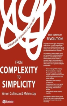 From Complexity to Simplicity : Unleash Your Organisation's Potential, Hardback