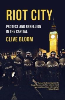 Riot City : Protest and Rebellion in the Capital, Paperback