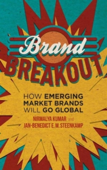 Brand Breakout : How Emerging Market Brands Will Go Global, Hardback Book
