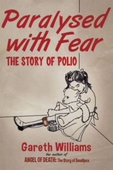 Paralysed with Fear : The Story of Polio, Hardback