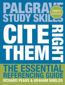 Cite Them Right : The Essential Referencing Guide, Paperback