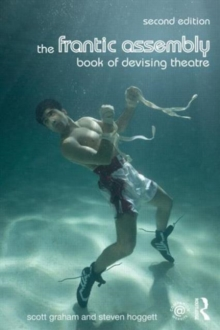 The Frantic Assembly Book of Devising Theatre, Paperback Book