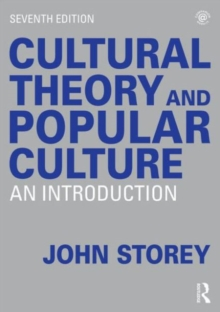 Cultural Theory and Popular Culture : An Introduction, Paperback