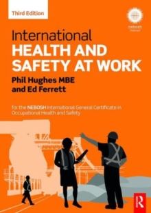 International Health and Safety at Work : For the Nebosh International General Certificate in Occupational Health and Safety, Paperback