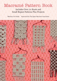 Macrame Pattern Book : Includes Over 170 Knots, Patterns and Projects, Paperback