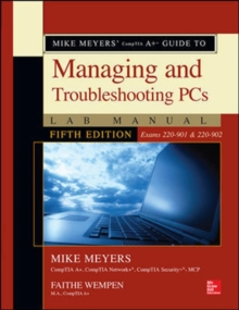 Mike Meyers' CompTIA A+ Guide to Managing and Troubleshooting PCs (Exams 220-901 & 220-902), Paperback Book