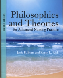 Philosophies and Theories for Advanced Nursing Practice, Paperback