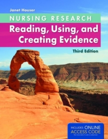 Nursing Research: Reading, Using and Creating Evidence, Paperback