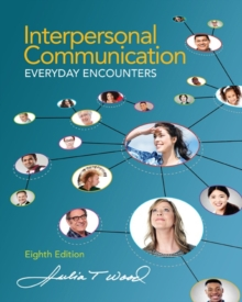 Interpersonal Communication : Everyday Encounters, Paperback