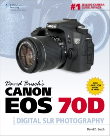 David Busch's Canon EOS 70D Guide to Digital SLR Photography, Paperback
