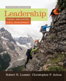 Leadership : Theory, Application, & Skill Development, Paperback