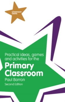Image of Practical Ideas, Games and Activities for the Primary Classroom
