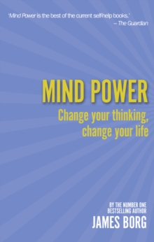 Mind Power : Change Your Thinking, Change Your Life, Paperback Book