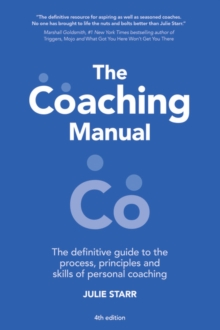 The Coaching Manual : The Definitive Guide to the Process, Principles and Skills of Personal Coaching, Paperback