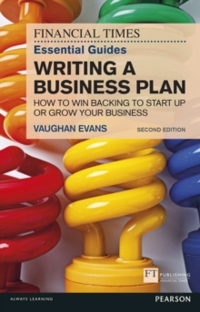 The FT Essential Guide to Writing a Business Plan, Paperback Book