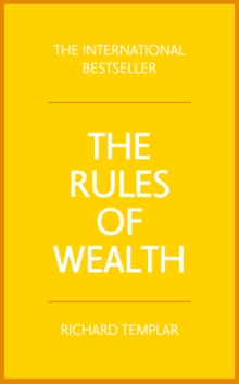 The Rules of Wealth : A Personal Code for Prosperity and Plenty, Paperback