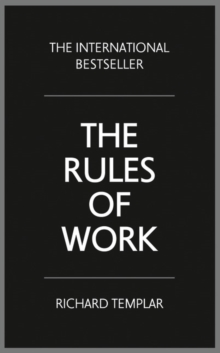 The Rules of Work : A Definitive Code for Personal Success, Paperback