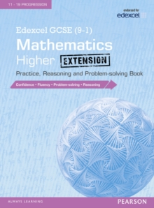 Edexcel GCSE (9-1) Mathematics: Higher Extension Practice, Reasoning and Problem-Solving Book : Higher extension, Paperback Book