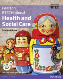 BTEC Nationals Health and Social Care : For the 2016 Specifications Student Book 1 + Activebook, Mixed media product Book