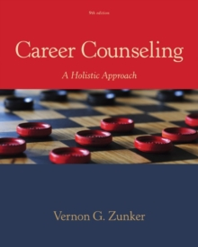 Career Counseling : A Holistic Approach, Hardback