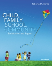Child, Family, School, Community : Socialization and Support, Paperback