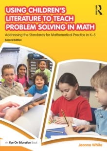 Image of Using Children's Literature to Teach Problem Solving in Math : Addressing the Standards for Mathematical Practice in K-5