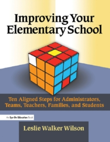 Image of Improving Your Elementary School : Ten Aligned Steps for Administrators, Teams, Teachers, Families, and Students