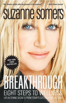 Breakthrough : Eight Steps to Wellness, Paperback