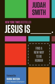 Jesus is : Find a New Way to be Human, Paperback