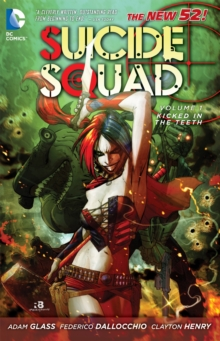 Suicide Squad : Kicked in the Teeth Volume 1, Paperback Book