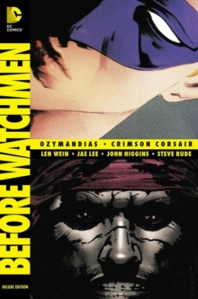 Before Watchmen: Ozymandias / Crimson Corsair : Ozymandias / Crimson Corsair, Hardback Book